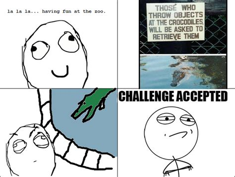 Challenge Accepted Meme - crocodiles challenge accepted know your meme