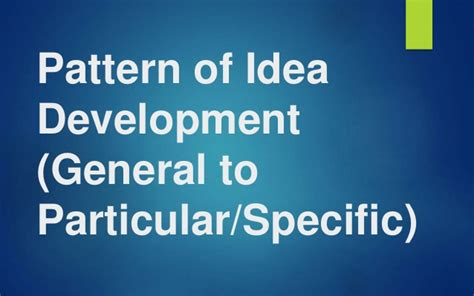what pattern is used to develop the idea of the text english 8 pattern of idea development general to