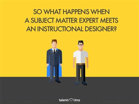 instructional design expert harnessing the power of a subject matter expert sme