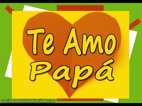 imagenes de amor para el papa de mi hija mensaje para pap 193 para mi viejo felicidades papa