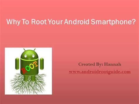 why to root your android smartphone authorstream - Why To Root Android