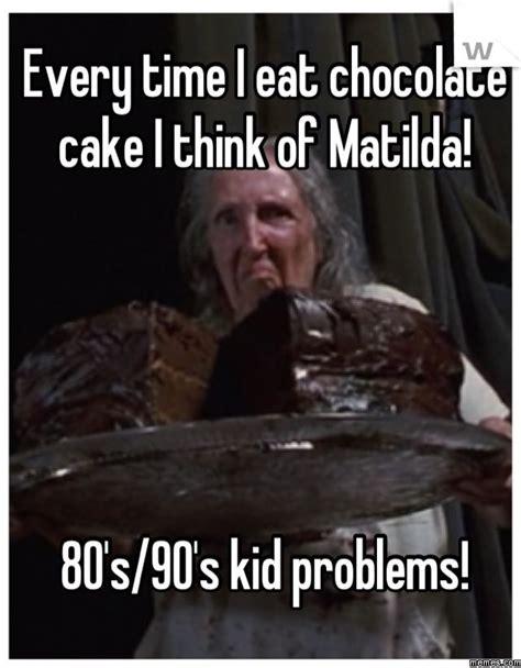 Chocolate Cake Meme - every time i eat chocolate cake memes com