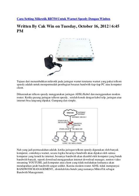 membuat hotspot dengan mikrotik rb750 cara setting mikrotik rb750 untuk warnet speedy dengan winbox