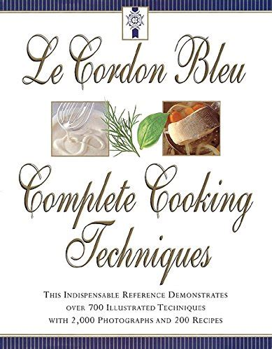 amish cooking class cookbook 200 practical recipes for use in any kitchen books le cordon bleu s complete cooking techniques the