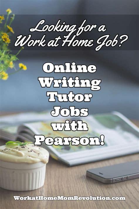 online tutorial job hiring pearson hiring online writing tutors work at home mom