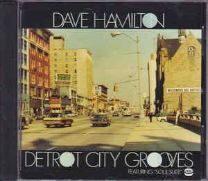 City Of Detroit Marriage Records Dave Hamilton Detroit City Grooves Featuring Quot Soul Suite