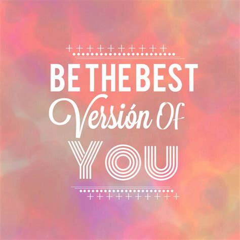 best of you be the best version of you pictures photos and images