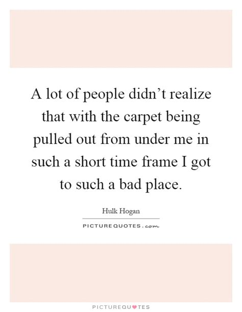 rug pulled out from me carpet quotes carpet sayings carpet picture quotes