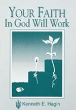 god work ministry among the macushi books your faith in god will work by kenneth hagin
