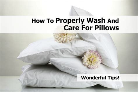 How To Wash Pillows At Home by How To Properly Wash And Care For Pillows