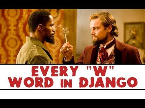 Django Meme - every quot w quot word in django unchained supercut supercut