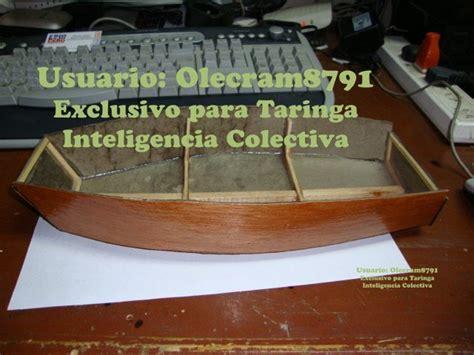 como construir un bote de madera como hacer un bote de madera tama 241 o real taringa