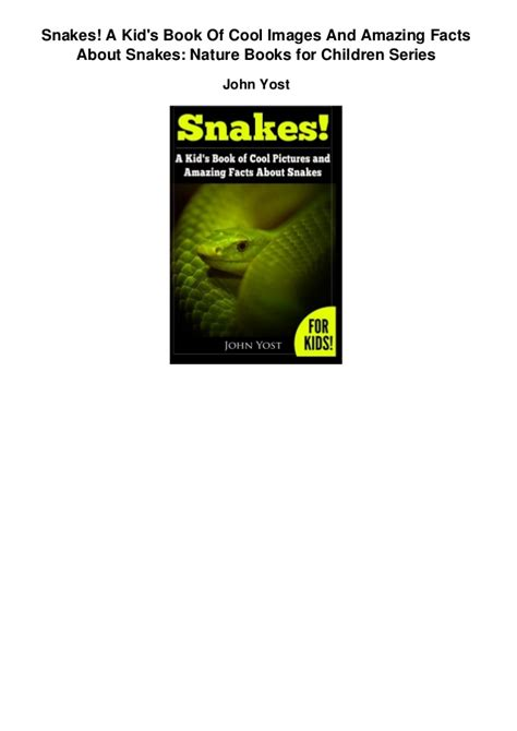 snakes facts amazing pictures learn about snakes amazing nature childrens books volume 2 books snakes a book of cool images and amazing facts about