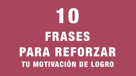 10 libros sobre liderazgo y motivaci 243 n frases para el evento del dia del logro 10 frases para reforzar tu motivaci 243 n de logro youtube