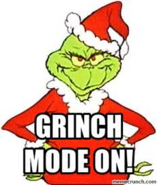 Funny Grinch Memes - grinch mode on