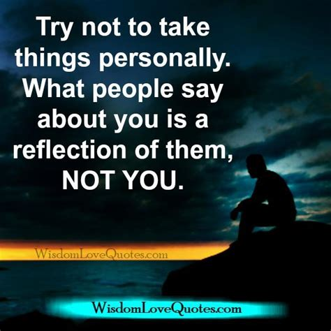 Personally by Try Not Take Anything Personally Wisdom Love Quotes