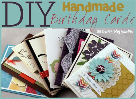 Handmade Birthday Cards For - handmade birthday card ideas the crafty stalker