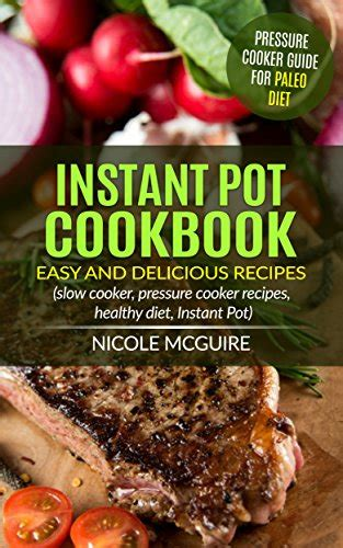 instant pot cookbook 365 day healthy and easy pressure cooker recipes books 8 free instant pot cookbooks for kindle raising homemakers