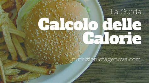 calcolo calorie alimenti giornaliere calcolo delle calorie giornaliere la guida al calcolo