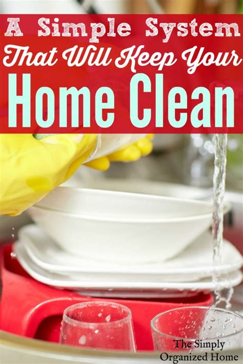 keeping your house clean a simple system that will keep your home clean the
