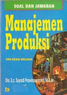 Buku Manajemen Produksi Modern Buku 1 Edisi 3 Aw toko buku manajemen produksi suyadi prawirosentono