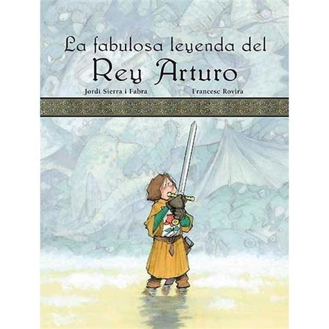 ones de llibres la fabulosa leyenda del rey arturo