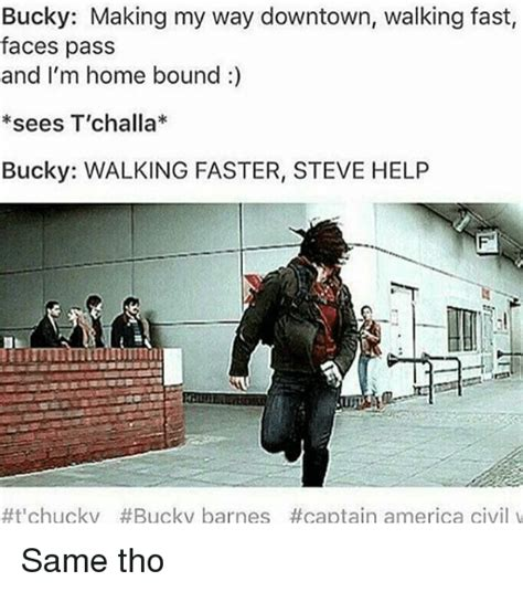 Making My Way Downtown Meme - bucky making my way downtown walking fast faces pass and i