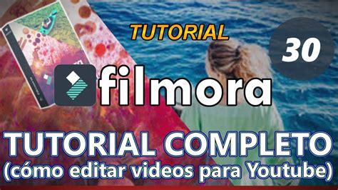 tutorial filmora en español como usar filmora tutorial 30 completo para principiantes