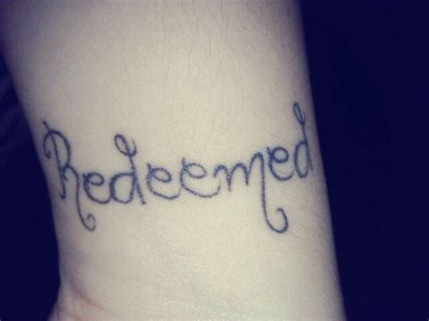redeemed tattoo 17 best ideas about redeemed on