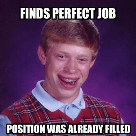 Meme Search - 7 job search memes that are just too real careerbuilder