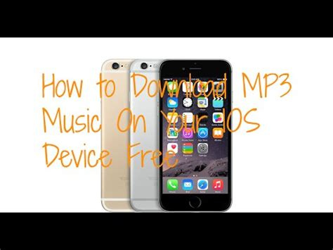 download mp3 from youtube to ios how to download mp3 music on your ios device free legit