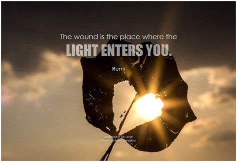 where the light is rumi the wound is the place where the light enters you