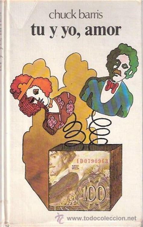libro tu y yo tu y yo amor barris chuck sinopsis del libro rese 241 as criticas opiniones quelibroleo