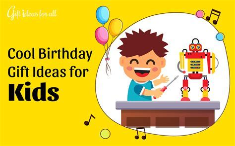 18 Super Exciting Birthday Gift Ideas for Cool Kids   Gift