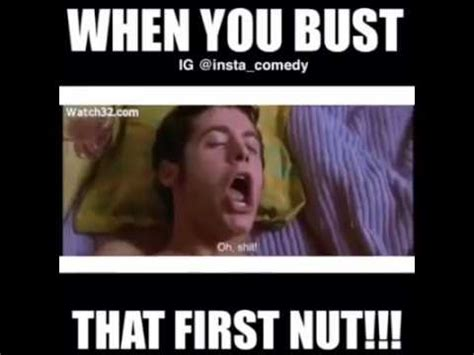Bust A Nut Meme - when you bust a nut youtube