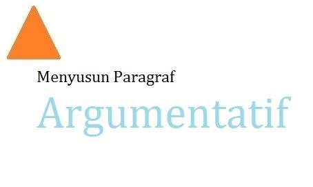 menyusun paragraf argumentatif panduan pelajaran