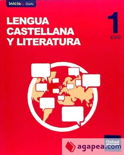 inicia dual lengua castellana inicia dual lengua castellana y literatura 1 186 eso volumen anual libro del alumno oxford