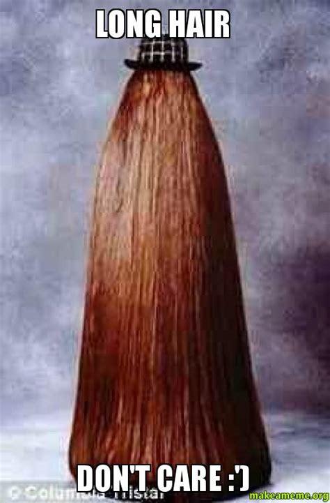Long Hair Meme - long hair don t care make a meme