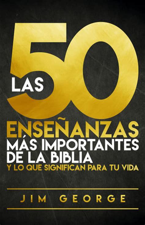 hombres importantes de la biblia las 50 ense 241 anzas m 225 s importantes de la biblia editorial