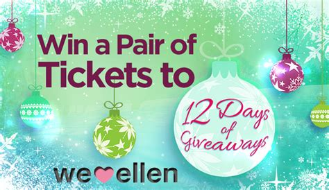 How To Get 12 Days Of Giveaways Tickets Ellen - how to win tickets to ellen 12 days of giveaways we love ellen