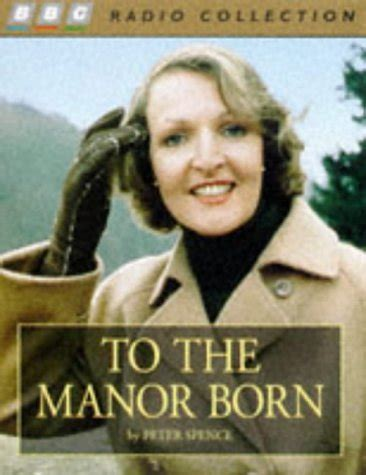 Born To The opinions on to the manor born
