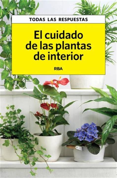 cuidados de las plantas de interior cuidado de las plantas de interior carles herrera