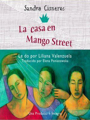 la casa en mango street la casa en mango street by sandra cisneros 183 overdrive
