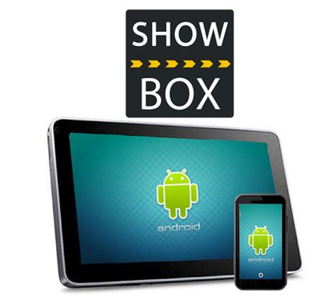 showbox for android tablet showbox app to tablet