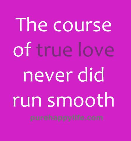 The Course Of True Never Did Run Smooth Essay by Quotes The Course Of True Never Did Run Smooth