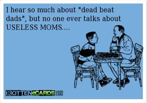Deadbeat Mom Meme - quotes about deadbeat moms quotesgram