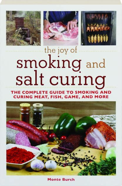 the smoked foods cookbook how to flavor cure and prepare savory meats fish nuts and cheese books the of and salt curing the complete guide to
