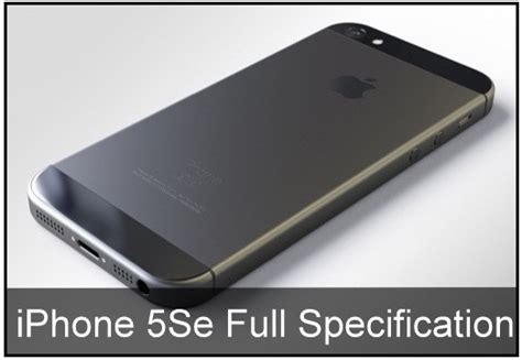 Look Iphone 5 5s 5se iphone se specifications phone features