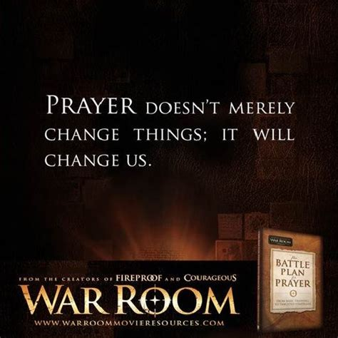 Doesnt Change And Other Stuff by War Room Prayer Doesn T Merely Change Things It Will