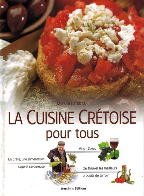 cuisine cretoise livre la cuisine cr 233 toise pour tous by myrsini lambraki